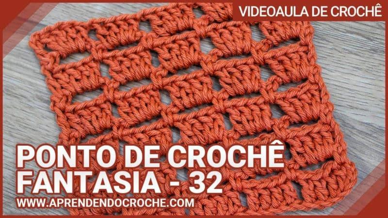PONTO DE CROCHÊ FANTASIA - 32 - APRENDENDO CROCHÊ PONTO DE CROCHÊ PASSO A PASSO [VÍDEO AULA]