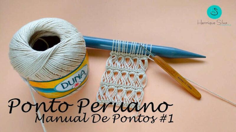 TIPOS DE PONTO DE CROCHÊ PERUANO MANUAL DE PONTOS #1 HENRIQUE SILVA TV [VÍDEO AULA]